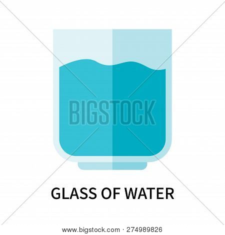 Glass Of Water Icon Isolated On White Background. Glass Of Water Icon Simple Sign. Glass Of Water Ic