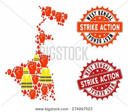 Strike Action Collage Of Revolting Map Of West Bengal State, Grunge And Clean Seal Stamps. Map Of We