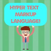 Writing note showing Hyper Text Markup Language. Business photo showcasing Standard languages for the creation of websites Man Standing Holding Above his Head Blank Rectangular Colored Board. poster