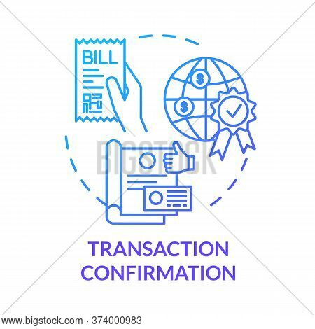 Transaction Confirmation Blue Concept Icon. Money Transfer. Financial Document. Bill Checkout. Appro