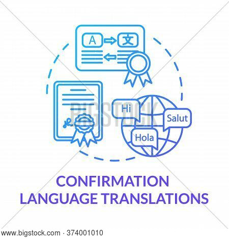 Confirmation Language Translations Blue Concept Icon. International Contract. Interpreter Work. Lega