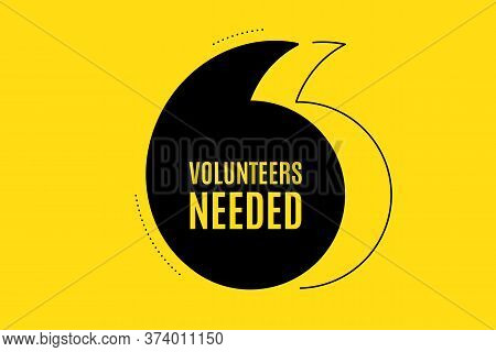 Quote Banner With Text. Volunteers Needed. Volunteering Service Sign. Charity Work Symbol. Texting Q