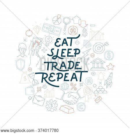 Trading Exchange Round Pattern Background. Eat Sleep Trade Repeate Handwritten Lettering.