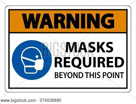 Warning Masks Required Beyond This Point Sign Isolate On White Background,vector Illustration Eps.10
