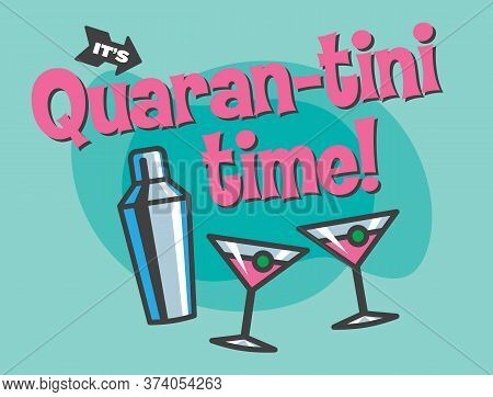 It's Time For A Martini In Quarantine. Retro Style Vector Illustration Of Martini Glasses And Cockta