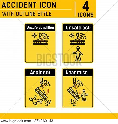 Unsafe Condition, Unsafe Act, Near Miss, Accident Icon Set. With Line Style On Isolated White Backgr