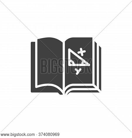 Geometry Book Vector Icon. Filled Flat Sign For Mobile Concept And Web Design. Book With Geometry Tr