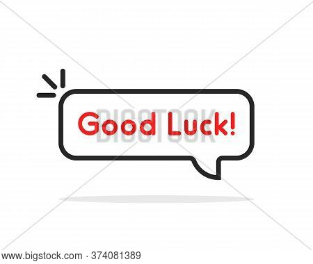 Linear Good Luck Speech Bubble. Concept Of Success In Training Or School And Goodluck Or Wish For Go