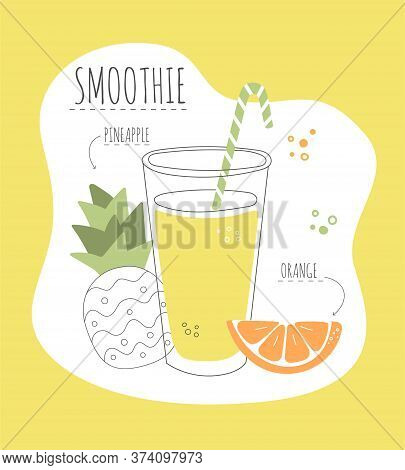 Delicious Fruity Smoothie. Vector Card With A Recipe Of A Tasty Smoothie Made Of Pineapple And Orang
