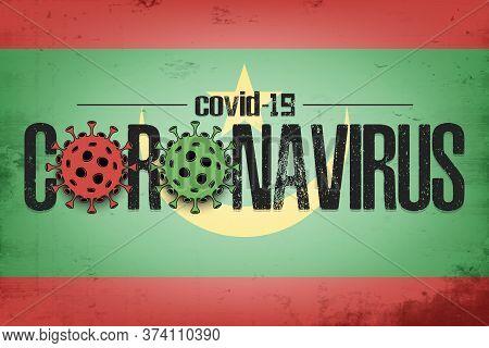Flag Of Mauritania With Coronavirus Covid-19. Virus Cells Coronavirus Bacteriums Against Background