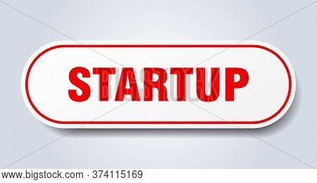 Startup Sign. Startup Rounded Red Sticker. Startup
