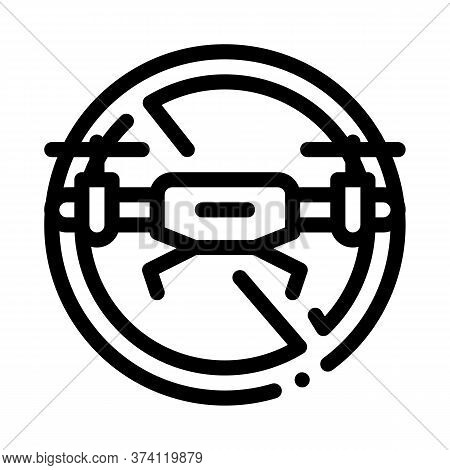 Drone Crossed Out Sign Icon Vector. Drone Crossed Out Sign Sign. Isolated Contour Symbol Illustratio