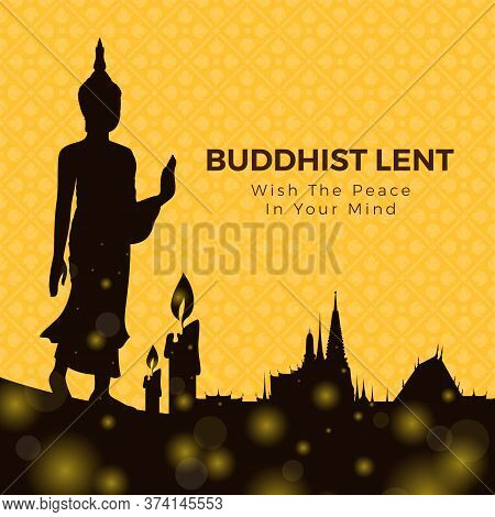 Buddhist Lent Day With Silhouette Buddha Standing , Candle Light And Temple On Yellow Flower Cross T