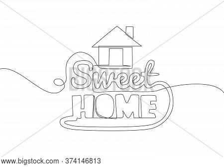 One Single Line Drawing Of Motivational And Inspirational Lettering Typography Quote - Sweet Home. C