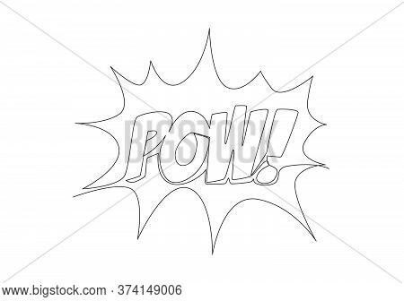 One Continuous Line Drawing Of Comical Cute And Cool Typography Quote - Pow. Calligraphic Design For