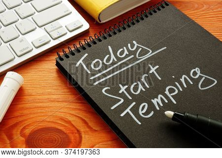 Note In The Notebook. Today Start Temping. Search For Temporary Work.