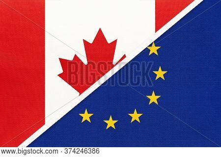 Canada And European Union Or Eu, Symbol Of Two National Flags From Textile. Relationship, Partnershi