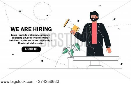 Man Shouting On Megaphone Or Loudspeaker And Recruiting New Employees People To Work. We Are Hiring