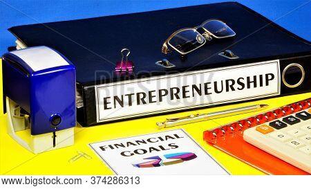 Entrepreneurship-text Inscription On The Office Registrar's Folder With Documents. Financial Profit