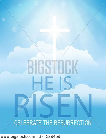 Easter Typographical Banner, He Is Risen.christian Religious Design.shining Cross And Heaven With Wh