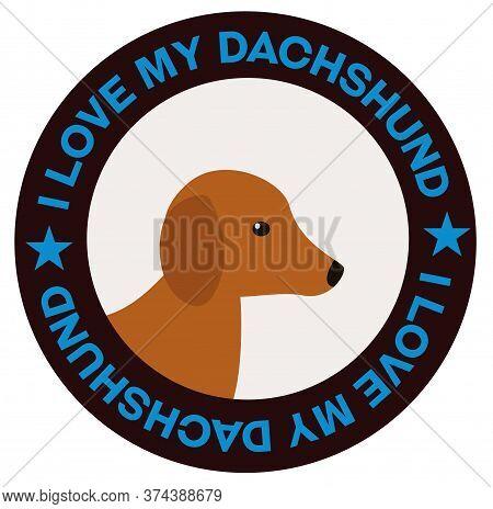 I Love My Dachshund , Illustration On White Background