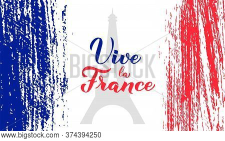 Vive La France Calligraphy Hand Lettering With Grunge Tricolor Flag Of France And Eiffel Tower. Back