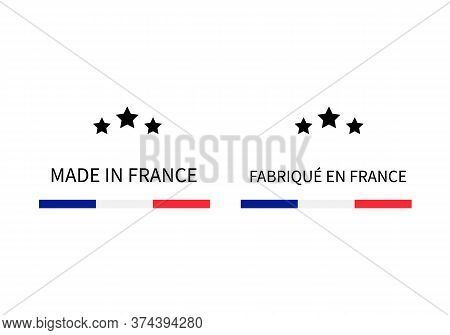 Made In France And Fabrique En France Labels In English And In French Languages . Quality Mark Vecto