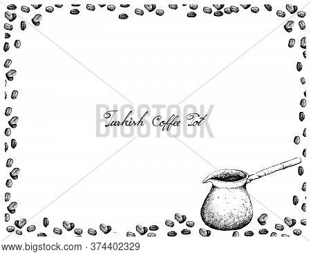 Turkish Cuisine, Cezve Or Turkish Coffee Pot With Coffee Beans. One Of The Popular Drink In Turkey.