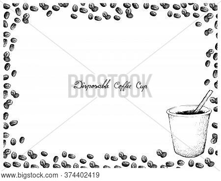 Coffee Time, Illustration Hand Drawn Sketch Of Takeaway Coffee In A Disposable Cup With Roasted Bean