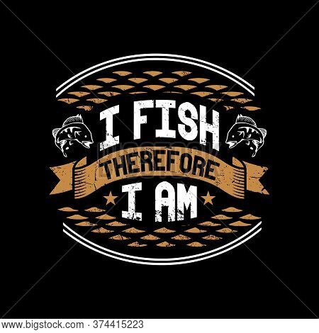 I Always Carry A Stiff Rod - Fishing Quotes Design, Fishing Typographic T Shirt Design.