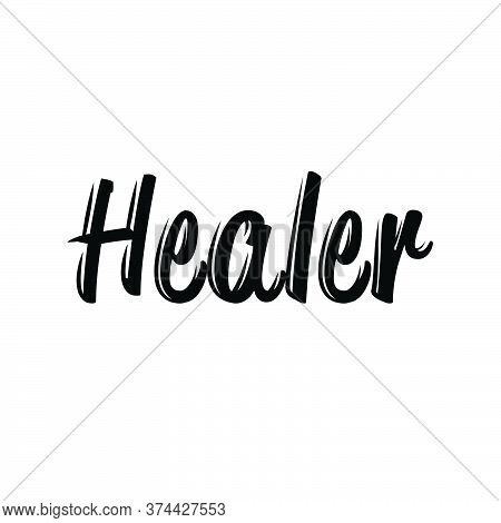 Healer, Christian Faith, Typography For Print Or Use As Poster, Card, Flyer Or T Shirt