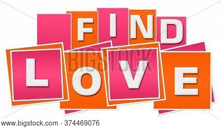 Find Love Text Written Over Pink Orange Background.