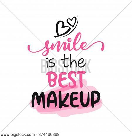 Smile Is The Best Makeup - Motivational Quotes. Hand Painted Brush Lettering Wisdom. Good For Scrap