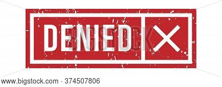 Denied Rubber Stamp With Cross In Red Square Frame With Border. Vintage Or Grunge Seal Or Mark For R