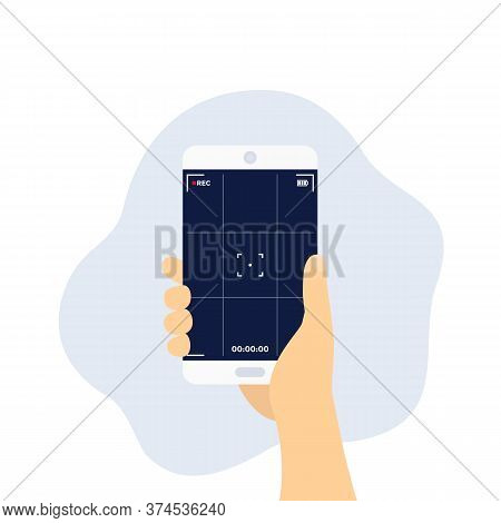 Camera Screen Frame, Mobile Video Recording, Smartphone In Hand, Vector