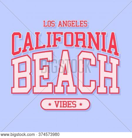 Los Angeles California Beach Vibes Text, College Text, Slogan Print Vector