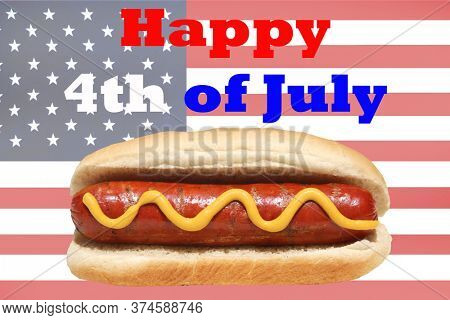 4th of July. American Flag with Happy 4th of July text and Hot Dog with Mustard. American Independence Day Celebration.  Happy Forth Of July.