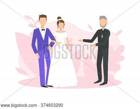 Religious Wedding Ceremony, Couple Of Newlyweds And Priest Officiating Wedding Ceremony Flat Vector
