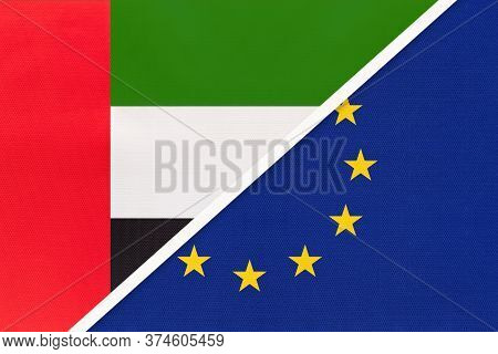 United Arab Emirates Or Uae And European Union Or Eu, Symbol Of Two National Flags From Textile. Rel