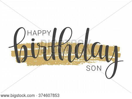 Vector Illustration. Handwritten Lettering Of Happy Birthday Son. Template For Banner, Card, Label,