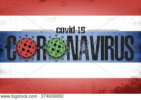 Flag Of Thailand With Coronavirus Covid-19. Virus Cells Coronavirus Bacteriums Against Background Of