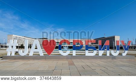 Belgrade, Serbia - March 4th 2019: #i Love Serbia Text Sculpture In Front Of The Government Building