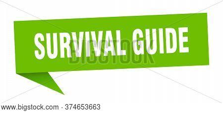 Survival Guide Banner. Survival Guide Speech Bubble. Survival Guide Sign