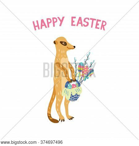 Greeting Card With Adorable Meerkat Holding Wicker Basket Full Of Colorful Eggs, Lollipops And Willo