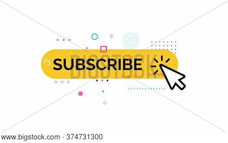 Button Of Subscribe, Funny And Colorful Style Icon. Media Channel Subscription, Click On Yellow Butt
