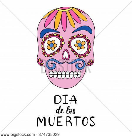 Dia De Los Moertos Lettering With Sugar Skull. Day Of The Dead Traditional Mexican Holiday Banner, P