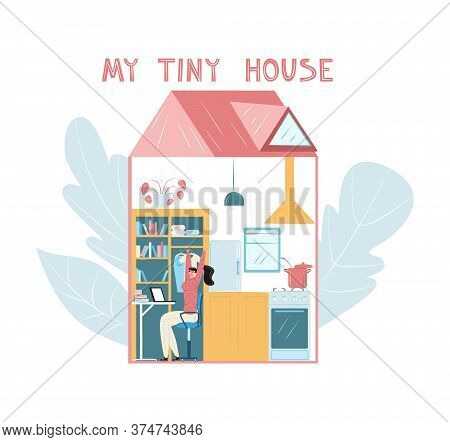 Vector Flat Illustration Tiny, Compact House, Its Interior With Resident. Woman Is Working On Laptop