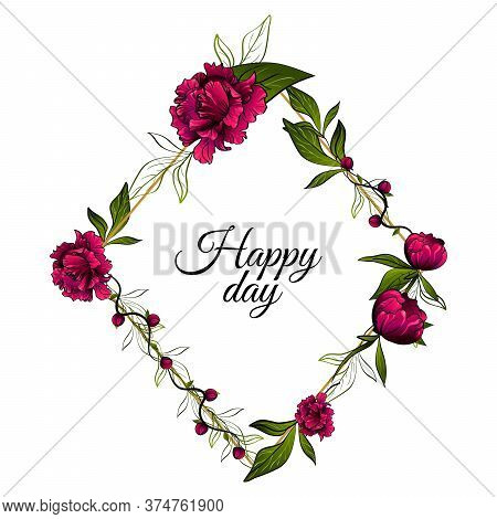 Rhomboid Frame Made With Colorful Purple Peony Flowers And Green Leaves With Words Happy Day On Whit