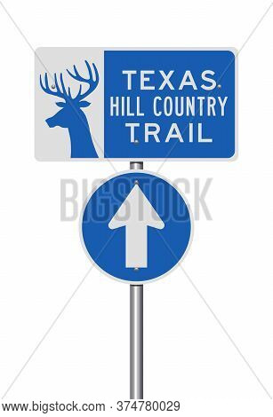 Vector Illustration Of The Texas Hill Country Trail Blue Road Signs On Metallic Pole