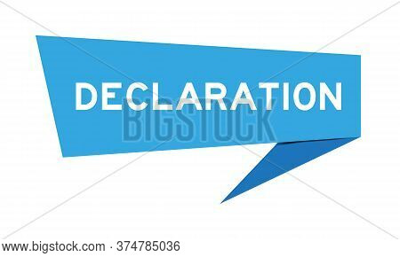 Blue Paper Speech Banner With Word Declaration On White Background